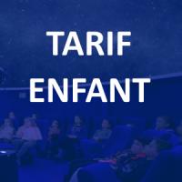 PLANETARIUM - Tarif Enfant